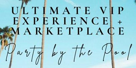 This Summer's Ultimate VIP Experience, Party by the Pool tickets