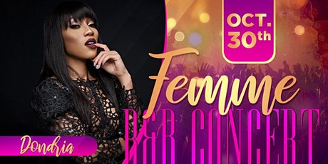 Femme RnB Concert w/ Dondria and Friends Hosted by Jazzy McBee tickets