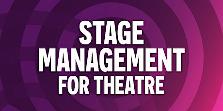Stage Management for Theatre tickets