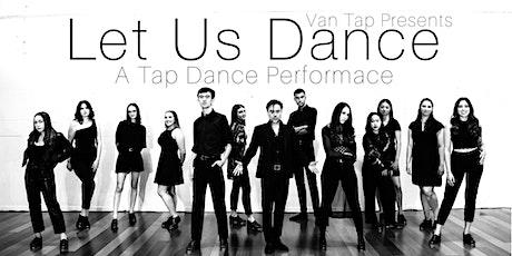 Van Tap Presents: Let Us Dance tickets