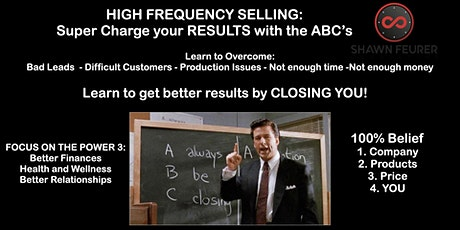 High Frequency Selling:  The ABC's of Closing... YOU every day tickets