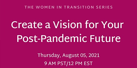 Create a Vision for Your Post-Pandemic Future tickets