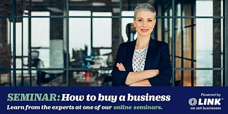 Buying a Business Webinar for First Time Buyers - Learn from the Experts tickets