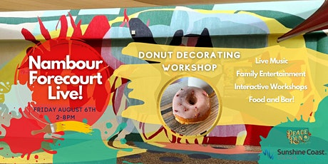 Nambour Forecourt Live! Donut Decorating Workshop tickets