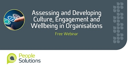 Assessing and Developing Culture, Engagement and Wellbeing in Organisations tickets