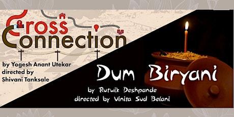 Dum Biryani & Cross-Connection - Plays tickets