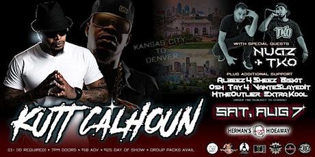 KUTT CALHOUN w/ special guests NUGZ & TKO   plus ALBEEZ, EXTRA KOOL & more! tickets