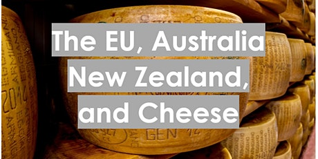 The EU, Australia, New Zealand and Cheese tickets