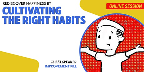 Rediscover Happiness by Cultivating The Right Habits tickets