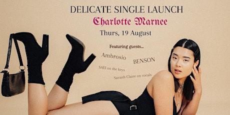 Charlotte Marnee 'Delicate' Single Launch tickets