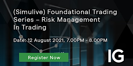 (Simulive) Foundational Trading Series – Risk Management In Trading tickets