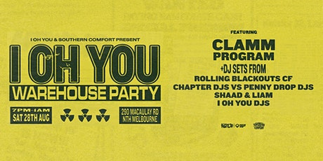I OH YOU WAREHOUSE PARTY FEAT CLAMM, PROGRAM + MORE TO BE ANNOUNCED! tickets