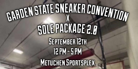 Garden State Sneaker Convention X Sole Package 2.0 tickets