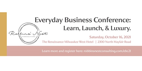 Everyday Business Conference: Learn, Launch & Luxury tickets