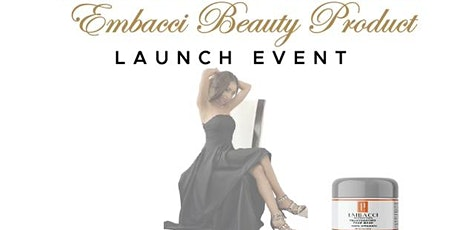 EMBACCI Beauty Launch tickets