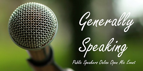 Generally Speaking - Online Public Speakers Open Mic entradas