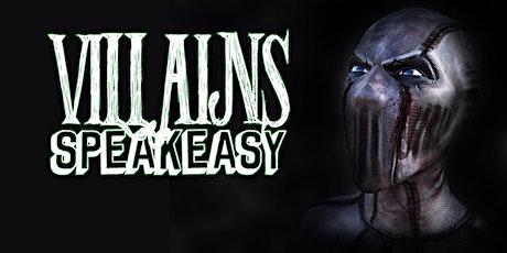 Villains Speakeasy tickets