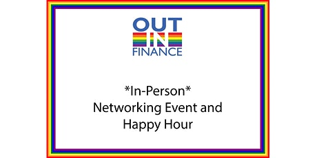 Out in Finance *In-Person* Networking Event and Happy Hour tickets