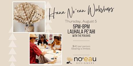 Hana Noʻeau - Lauhala Peʻahi (Fan) Workshop tickets