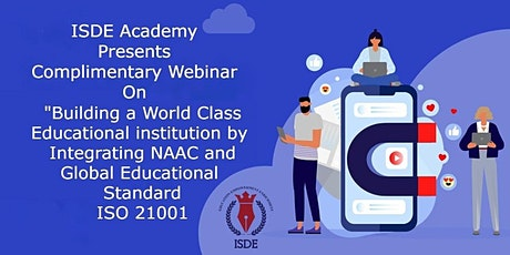 Building a World Class Educational institution by  NAAC and  ISO 21001. tickets