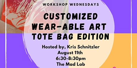 """Workshop Wednesdays: """"Wearable ART - Tote Bag Edition"""" hosted by Kris S. tickets"""