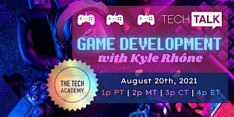 Game Development: Tech Talk with Kyle Rhône tickets