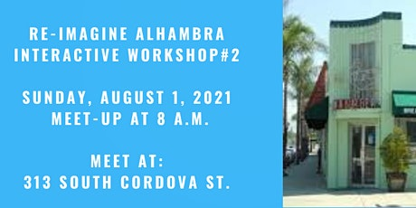 Re-Imagining  Alhambra WORKSHOP #2 -  Walk and Talk about Old Town Alhambra tickets
