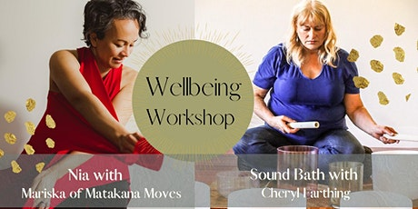 Wellbeing Workshop (Nia movement medicine and Sound Healing Journey) tickets