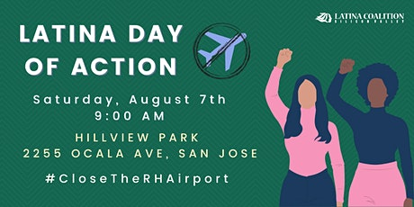 Latina Day of Action! Close the Reid-Hillview Airport now! tickets