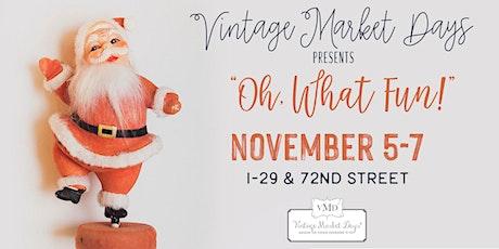 "Vintage Market Days® of Kansas City presents ""Oh, What Fun!"" tickets"
