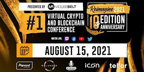 REIMAGINE 2021 V10 - #1 Virtual Crypto & Blockchain Conference tickets