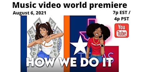 "Lani Luv x BoujeeBaby WORLD PREMIERE MUSIC VIDEO  ""How We Do It"" tickets"