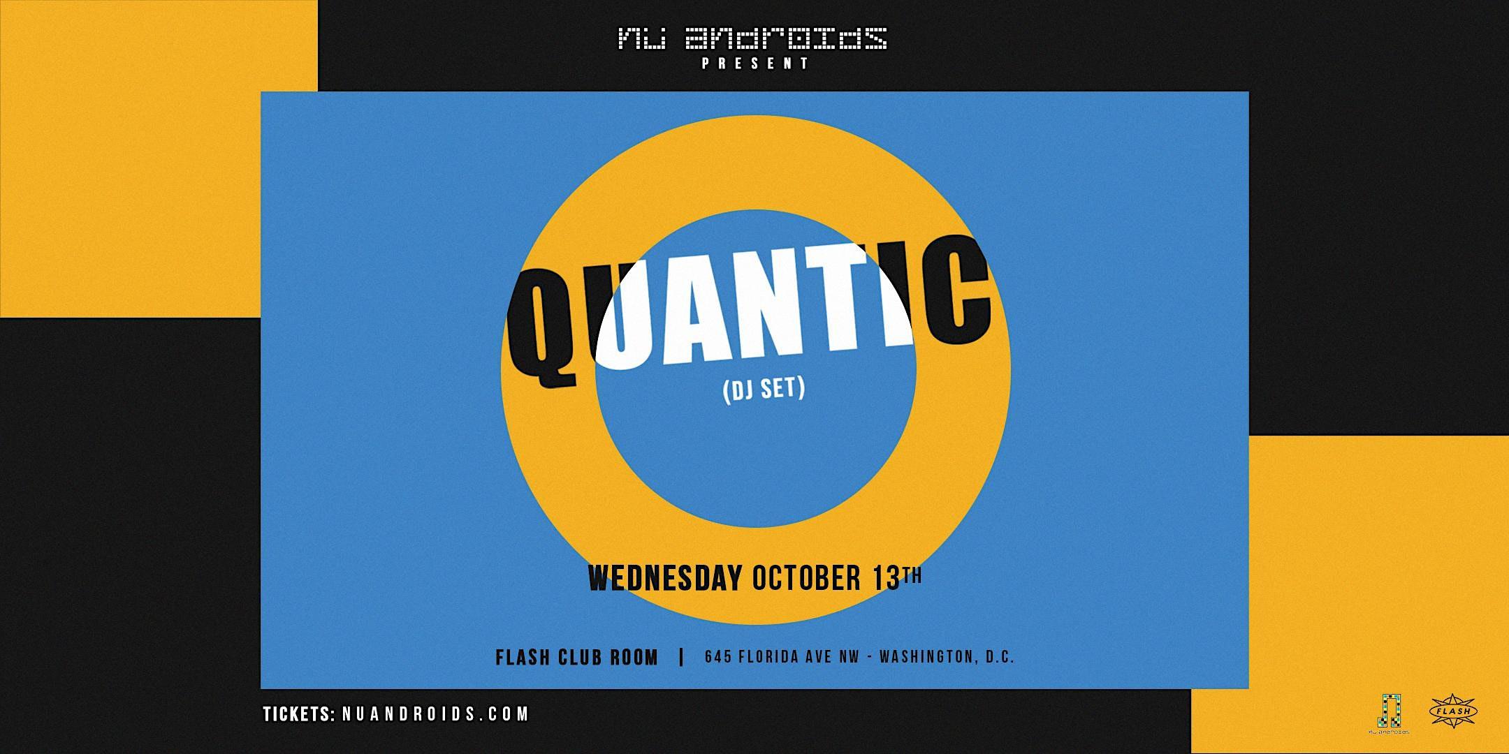 Nü Androids Presents: Quantic DJ Set (21+)