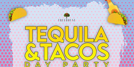 TEQUILA & TACOS DAY PARTY @ TREEHOUSE ROOFTOP DTLA / FREE until 5pm tickets