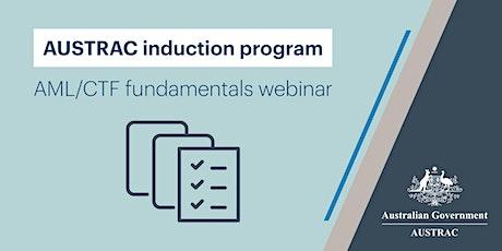 AUSTRAC Induction - AML/CTF Fundamentals webinar tickets