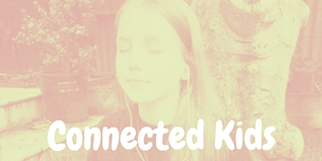 Connected Kids- Yoga & Meditation Series tickets