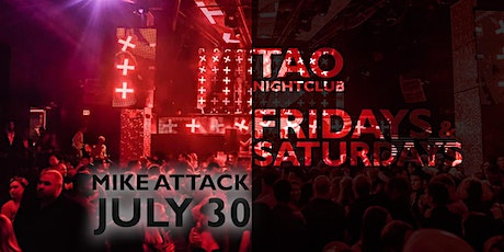 FRIDAYS at TAO Nightclub   July 30   MIKE ATTACK tickets