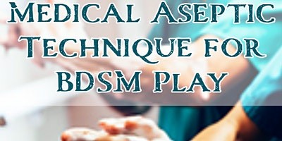 Medical Aseptic Technique for BDSM