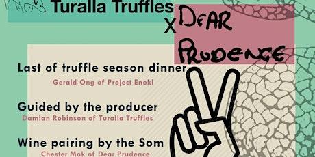 Turalla Truffles X Dear Prudence Dinner 2: Last of the Truffle Season tickets