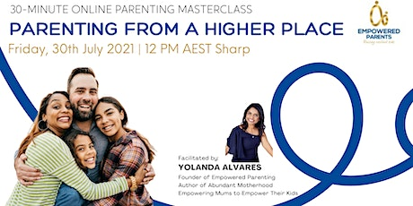 """Parenting Masterclass: """"Parenting From A Higher Place"""" tickets"""