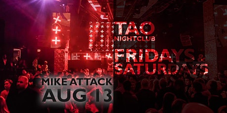 FRIDAYS at TAO Nightclub   August 13   MIKE ATTACK tickets