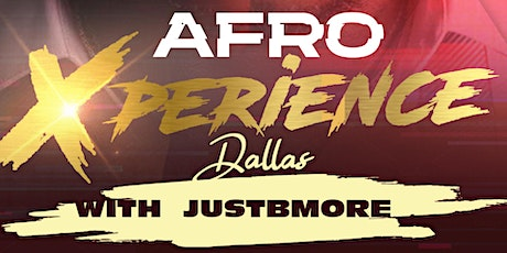 Afro XPERIENCE DALLAS tickets