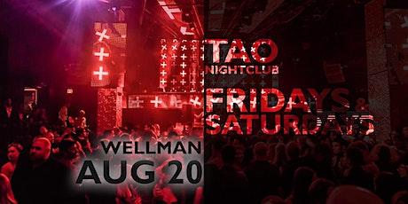 FRIDAYS at TAO Nightclub   August 20   WELLMAN tickets