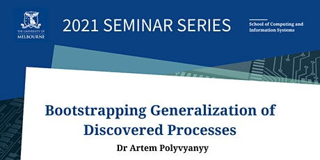 CIS Seminar - Bootstrapping Generalization of Discovered Processes tickets