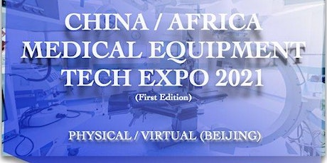 AFRICA/CHINA MEDICAL TECH EQUIPMENT EXPO tickets