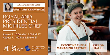 Dr. Liz's Fireside Chat: Royal and presidential michilee Chef tickets