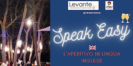 Speak Easy - L'aperitivo in Lingua Inglese biglietti