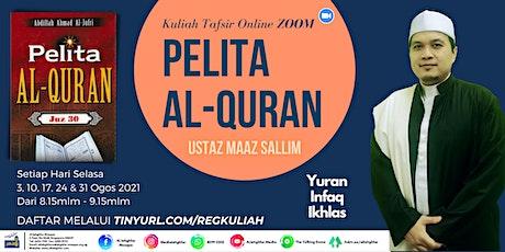 Kuliah Tafsir ZOOM: Pelita Al-Qur'an oleh Ustaz Maaz Sallim tickets