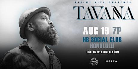 RiseUp Live Pres. Tavana - Live at HB Social Club tickets