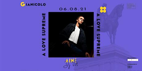 Ainé Dj Set & Francesco Fratini  | Terrazza del Gianicolo biglietti